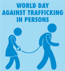 WORLD DAY AGAINST TRAFFICKING IN PERSONS: Stand Up for ...