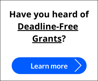 Deadline Free Grants