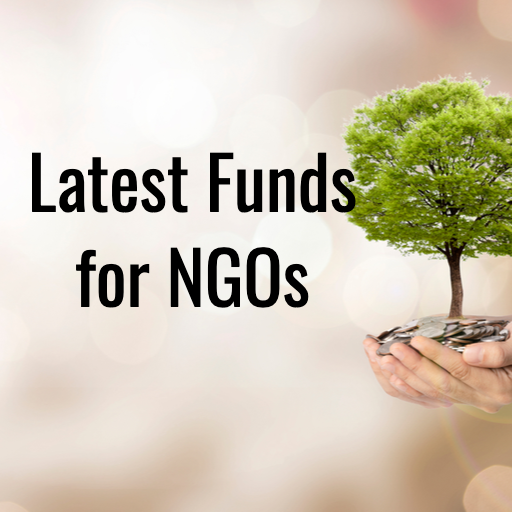 Latest Funds for NGOs